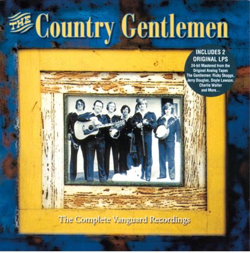 COUNTRY GENTLEMEN, THE -The Complete Vanguard Recordings