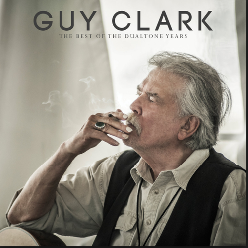 CLARK, GUY - The Best Of The Dualtone Years