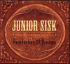 SISK, JUNIOR & RAMBLERS CHOICE - Heartaches And Dreams