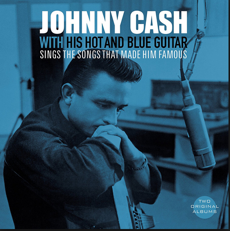 CASH, JOHNNY - With His Hot And Blue Guitar + Sings The Songs That Made Him Famous
