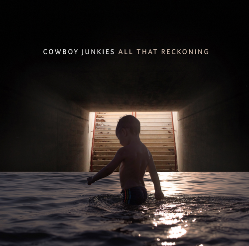 COWBOY JUNKIES - All The Reckoning