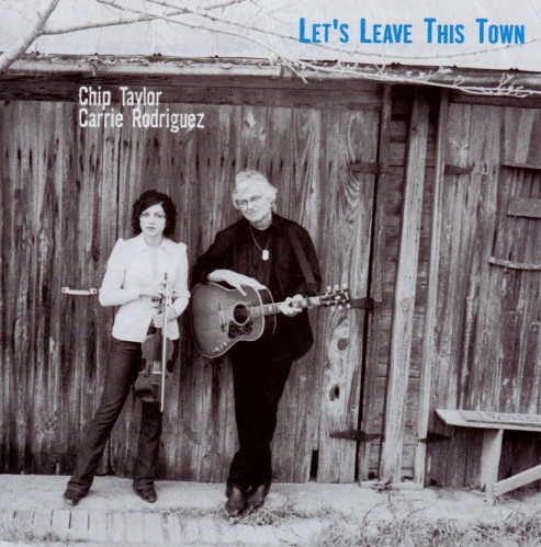 TAYLOR, CHIP & CARRIE RODRIGUEZ - Let's Leave This Town