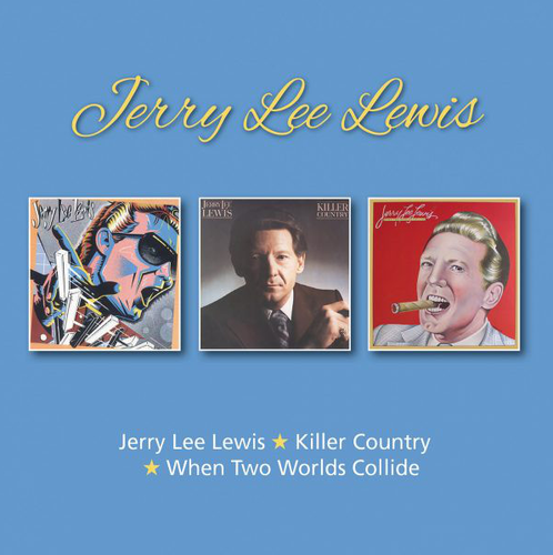 LEWIS, JERRY LEE - Jerry Lee Lewis + Killer Country + When Two Worlds Collide