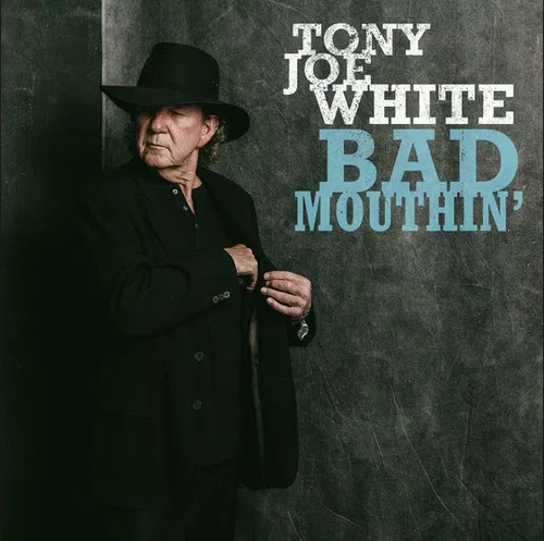 WHITE, TONY JOE - Bad Mouthin'