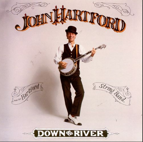 HARTFORD, JOHN - Down On The River
