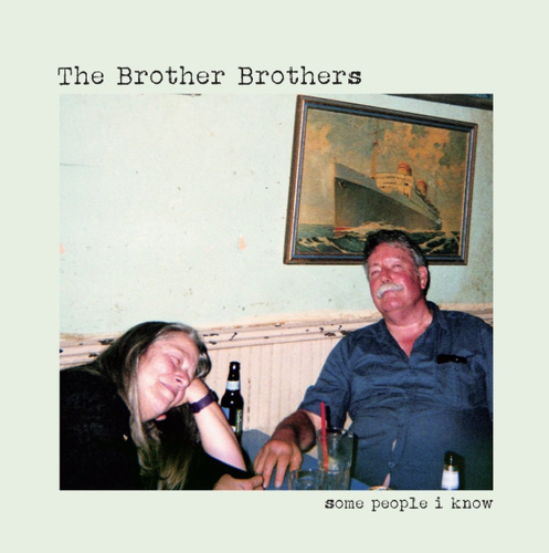 BROTHER BROTHERS, THE - Some People I Know