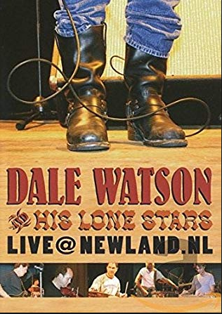 WATSON, DALE & His Lonestars - Live@Newland.nl/Remixed