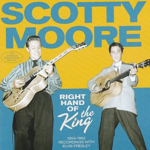 MOORE, SCOTTY - Right Hand Of The King: 1954 - 1962 Recordings With Elvis Presley