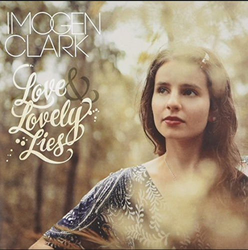 CLARK, IMOGEN - Love & Lovely Lies