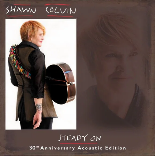 COLVIN, SHAWN - Steady On: 30th Anniversary Acoustic Edition