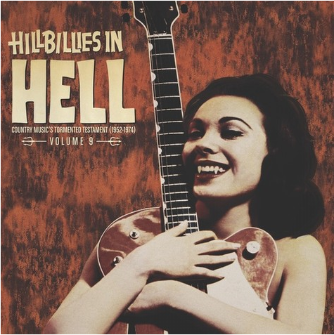 VARIOUS ARTISTS - Hillbillies In Hell, Vol. 9:  Country Music's Tormented Testament (1952-1974)