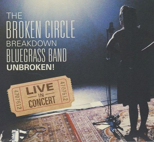BROKEN CIRCLE BREAKDOWN BLUEGRASS BAND, THE - Unbroken! Live In Concert