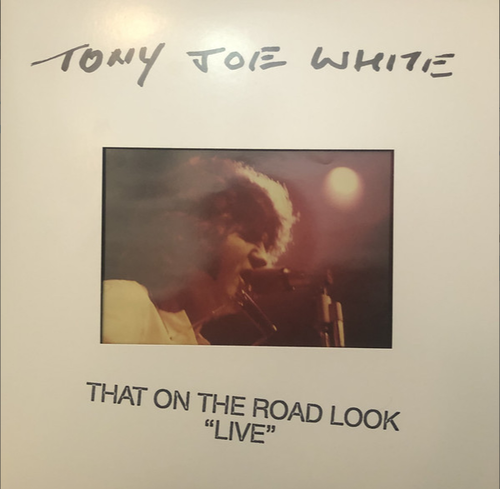 "WHITE, TONY JOE - That On The Road Look ""Live"""