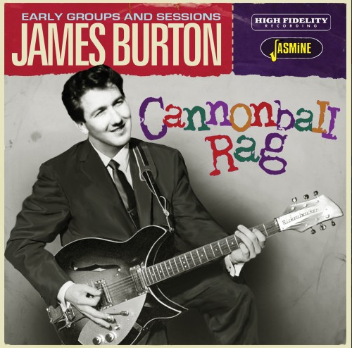 BURTON, JAMES - Cannonball Rag: Early Groups And Sessions