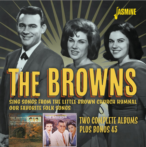 BROWNS, THE - Two Complete Albums Plus Bonus 45