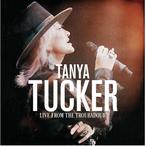 TUCKER, TANYA - Live From the Troubadour