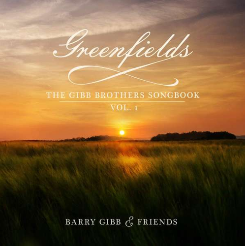GIBB, BARRY & FRIENDS - Greenfields: The Gibb Brothers Songbook Vol.1