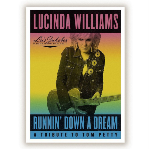 WILLIAMS, LUCINDA - Runnin' Down A Dream: A Tribute To Tom Petty