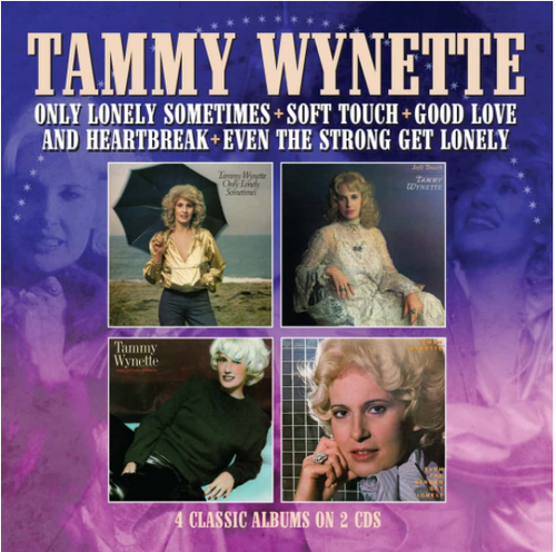 WYNETTE, TAMMY -  Only Lonely Sometimes + Soft Touch + Good Love and Heartbreak + Even the Strong Ge
