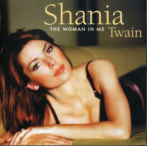 TWAIN, SHANIA - The Woman In Me