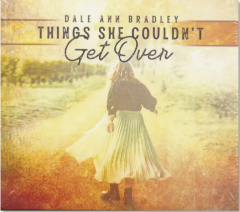 BRADLEY, DALE ANN - Things She Couldn't Get Over