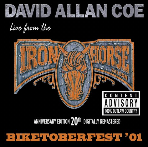 COE, DAVID ALLAN - Biketoberfest '01: Live From The Iron Horse Saloon